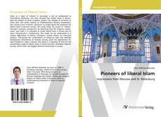 Bookcover of Pioneers of liberal Islam