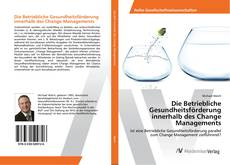 Portada del libro de Die Betriebliche Gesundheitsförderung innerhalb des Change Managements