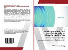 Bookcover of Arbeitsgestaltung und Personalplanung für Pflegefachkräfte 50+