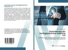 Capa do livro de Veränderung der Verfügbarkeit bei Industrie 4.0