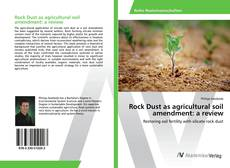 Rock Dust as agricultural soil amendment: a review kitap kapağı