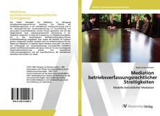 Couverture de Mediation betriebsverfassungsrechtlicher Streitigkeiten