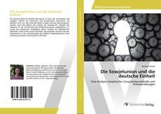 Bookcover of Die Sowjetunion und die deutsche Einheit