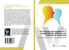 Copertina di Zur Figurenkonzeption in 3 ausgewählten Werken von Gabriele D`Annunzio