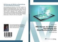 ROC-Kurven als Mittel zur Beurteilung von Klassifikationsschemata kitap kapağı
