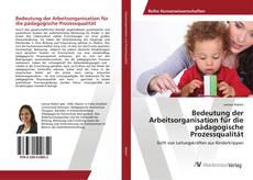 Portada del libro de Bedeutung der Arbeitsorganisation für die pädagogische Prozessqualität