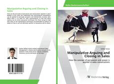 Bookcover of Manipulative Arguing and Closing in Sales