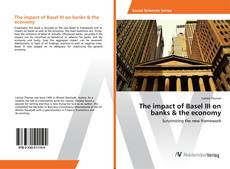 Buchcover von The impact of Basel III on banks & the economy