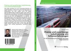 Buchcover von Präzise und zuverlässige Lokalisierung von Schienenfahrzeugen