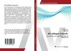 Bookcover of Wir pflegen Zukunft
