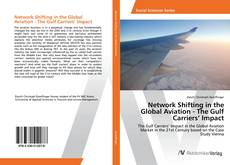 Capa do livro de Network Shifting in the Global Aviation - The Gulf Carriers' Impact