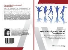 Vernachlässigt und sexuell missbraucht! kitap kapağı