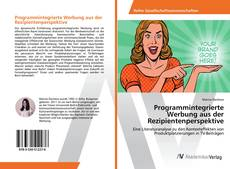 Обложка Programmintegrierte Werbung aus der Rezipientenperspektive