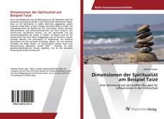 Bookcover of Dimensionen der Spiritualiät am Beispiel Taizé