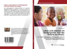 Portada del libro de Leben und arbeiten im Kindergarten. Von der Theorie zur Praxis.