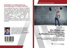 Bookcover of Die Effekte von Selbsterklärungs-Aufforderungen im Flipped Learning