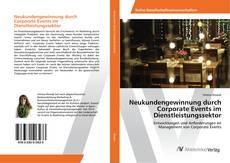 Neukundengewinnung durch Corporate Events im Dienstleistungssektor kitap kapağı
