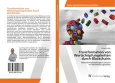 Bookcover of Transformation von Wertschöpfungsketten durch Blockchains