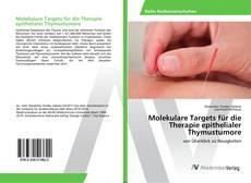 Bookcover of Molekulare Targets für die Therapie epithelialer Thymustumore