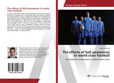 Bookcover of The effects of ball possession in world class football
