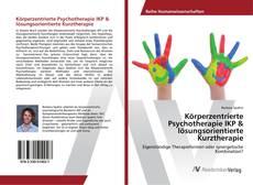 Couverture de Körperzentrierte Psychotherapie IKP & lösungsorientierte Kurztherapie