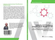 Bookcover of Industry 4.0 Customer Classification Model (CCM)