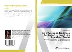 Bookcover of Die Entwicklungstendenzen der deutschen Sprache im Bereich der Syntax