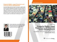 Bookcover of Property Rights, Legal Protection and Financial Sector Development