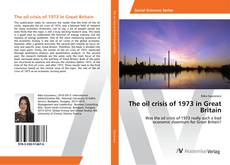 Bookcover of The oil crisis of 1973 in Great Britain