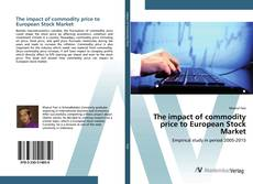 Bookcover of The impact of commodity price to European Stock Market