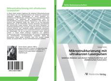 Bookcover of Mikrostrukturierung mit ultrakurzen Laserpulsen