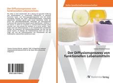 Capa do livro de Der Diffusionsprozess von funktionellen Lebensmitteln
