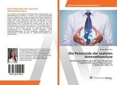 Bookcover of Die Potenziale der sozialen Netzwerkanalyse