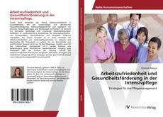 Arbeitszufriedenheit und Gesundheitsförderung in der Intensivpflege的封面