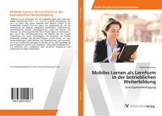 Copertina di Mobiles Lernen als Lernform in der betrieblichen Weiterbildung
