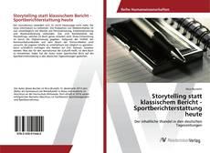 Bookcover of Storytelling statt klassischem Bericht - Sportberichterstattung heute