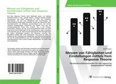 Buchcover von Messen von Fähigkeiten und Einstellungen mittels Item Response Theorie