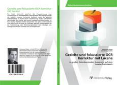 Buchcover von Gezielte und fokussierte OCR Korrektur mit Lucene