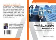 Copertina di Industrie 4.0 - Verständnis und Akzeptanz in der Papierindustrie