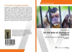 Couverture de On the Role of Zoological Gardens