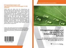 Bookcover of Ertragssteigerungen und agrarpolitische Entwicklungen in der Schweiz