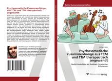 Buchcover von Psychosomatische Zusammenhänge aus TCM und TTM therapeutisch angewandt