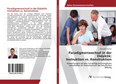 Bookcover of Paradigmenwechsel in der Didaktik: Instruktion vs. Konstruktion