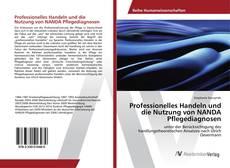 Copertina di Professionelles Handeln und die Nutzung von NANDA Pflegediagnosen