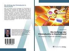 Buchcover von Die Anfänge der Filmindustrie in Deutschland
