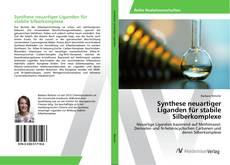 Portada del libro de Synthese neuartiger Liganden für stabile Silberkomplexe