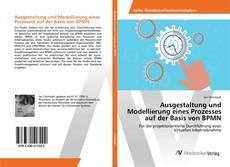 Обложка Ausgestaltung und Modellierung eines Prozesses auf der Basis von BPMN
