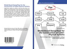 Bookcover of Model-Based Designflow for the Construction of Cyber-Physical Systems