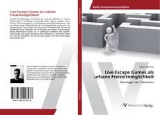 Buchcover von Live Escape Games als urbane Freizeitmöglichkeit