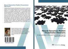 Buchcover von Neural Dynamics Predict Visuomotor Decisions